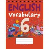 Книга «Английский язык. 6 класс. Тетрадь-словарик».