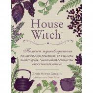 «House Witch» Мёрфи-Хискок Э.