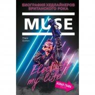 «Muse. Биография хедлайнеров британского рока» Бомон М.