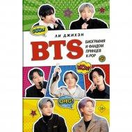 «BTS. Биография и фандом принцев K-POP» Ли Джихэн.