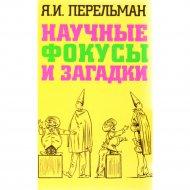 Книга «Научные фокусы и загадки» Перельман Я.И.