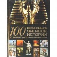 Книга ««100 величайших загадок истории. От Древнего Египта до наших дней» Спектор А.А.