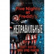 Книга «Пять ночей у Фредди. Неправильные».
