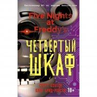 Книга «Пять ночей у Фредди. Четвёртый шкаф».