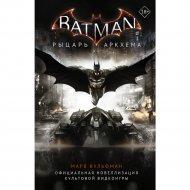 Книга «Бэтмен. Рыцарь Аркхема».