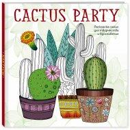 Книга «Cactus party. Раскраска-оазис для творчества и вдохновения».