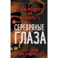 Книга «Пять ночей у Фредди. Серебряные глаза».