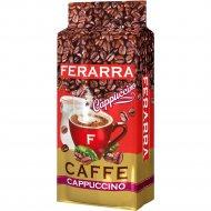 Кофе молотый «Ferarra» caffe capuccino, 250 г