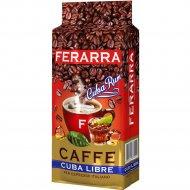 Кофе молотый «Ferarra» caffe cuba libre, 250 г