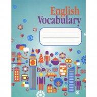 Книга «English Vocabulary. Тетрадь для записи слов».