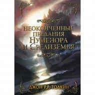 Книга «Неоконченные предания Нуменора и Средиземья».