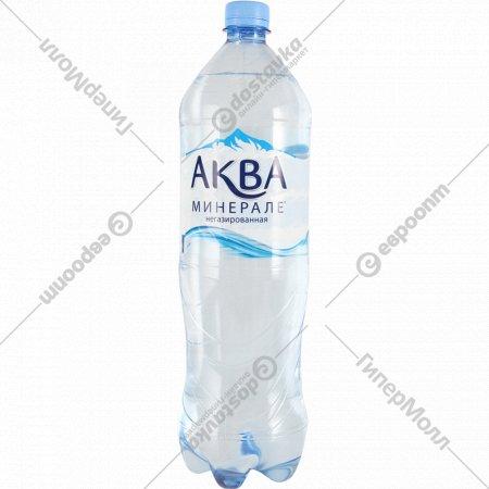 Вода питьевая «Аква Минерале» негазированная, 1.5л.