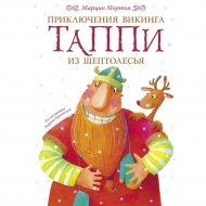 Книга «Приключения викинга Таппи из Шептолесья» Мортка М.