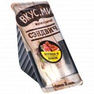 Сэндвич «Вкус.ми» курица и бекон, 150 г