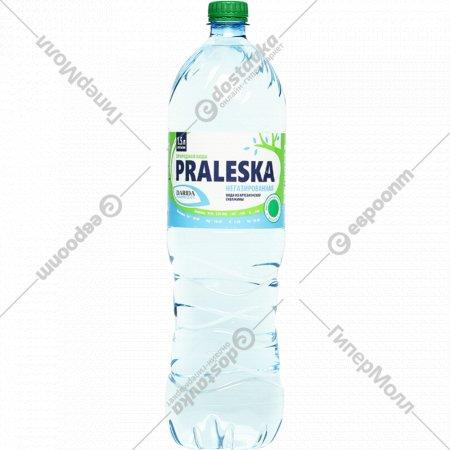 Вода питьевая «Praleska» негазированная, 1.5 л.
