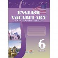 Книга «Словарь по английскому языку. English vocabulary. 6 класс».