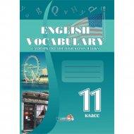 Книга «Словарь по английскому языку. English vocabulary. 11 класс».