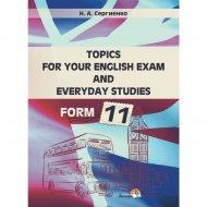 Книга «Topics for your english exam and everyday studies. Form 11».