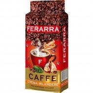 Кофе молотый «Ferarra» caffe crema irlandese, 250 г