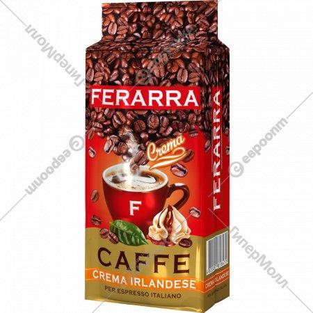 Кофе жареный «Ferarra» Crema Irlandese молотый, 250 г.