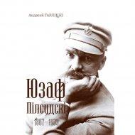 Книга «Юзаф Пілсудскі. 1867-1935» Гарліцкі А.