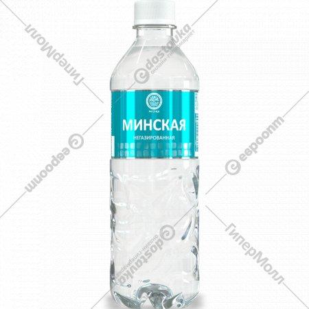 Вода питьевая «Минская» негазированная, 0.5 л.