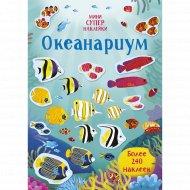 Книга «Супернаклейки-Мини. Океанариум».
