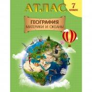 Книга «География. Материки и океаны 7 класс. Атлас РБ Белкартография».
