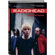 Книга «Radiohead. Present Tense».